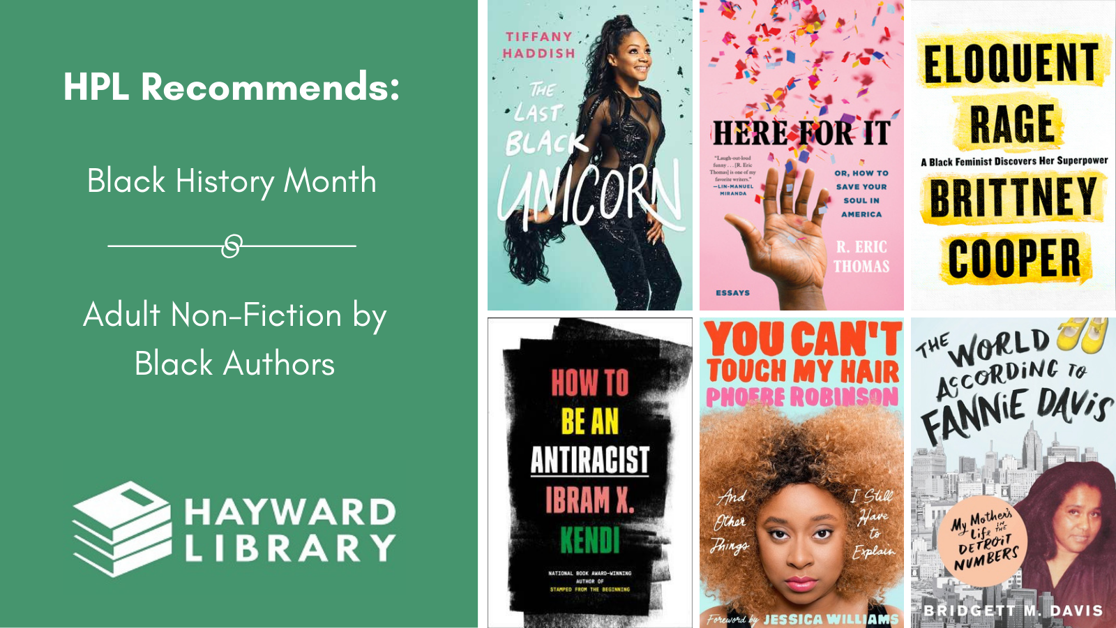 Collage of book covers with a green block on left side that says HPL Recommends, Black History Month, Adult Non-Fiction by Black Authors in white text, with Hayward Library logo below it.