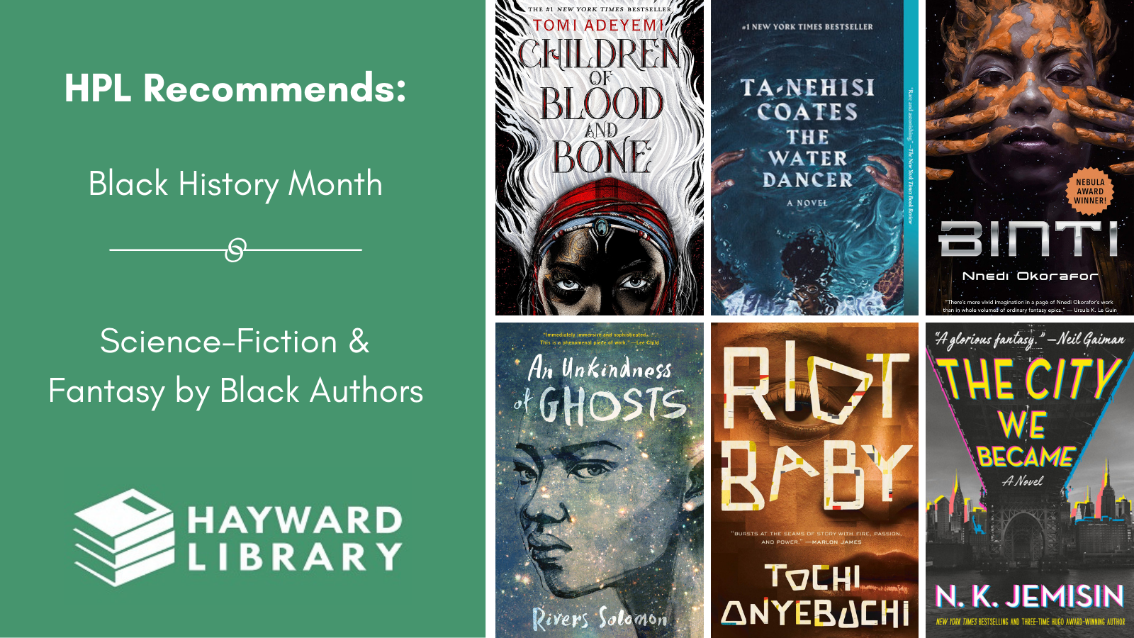 Collage of book covers with a green block on left side that says HPL Recommends, Black History Month, Science-Fiction & Fantasy by Black Authors in white text, with Hayward Library logo below it.