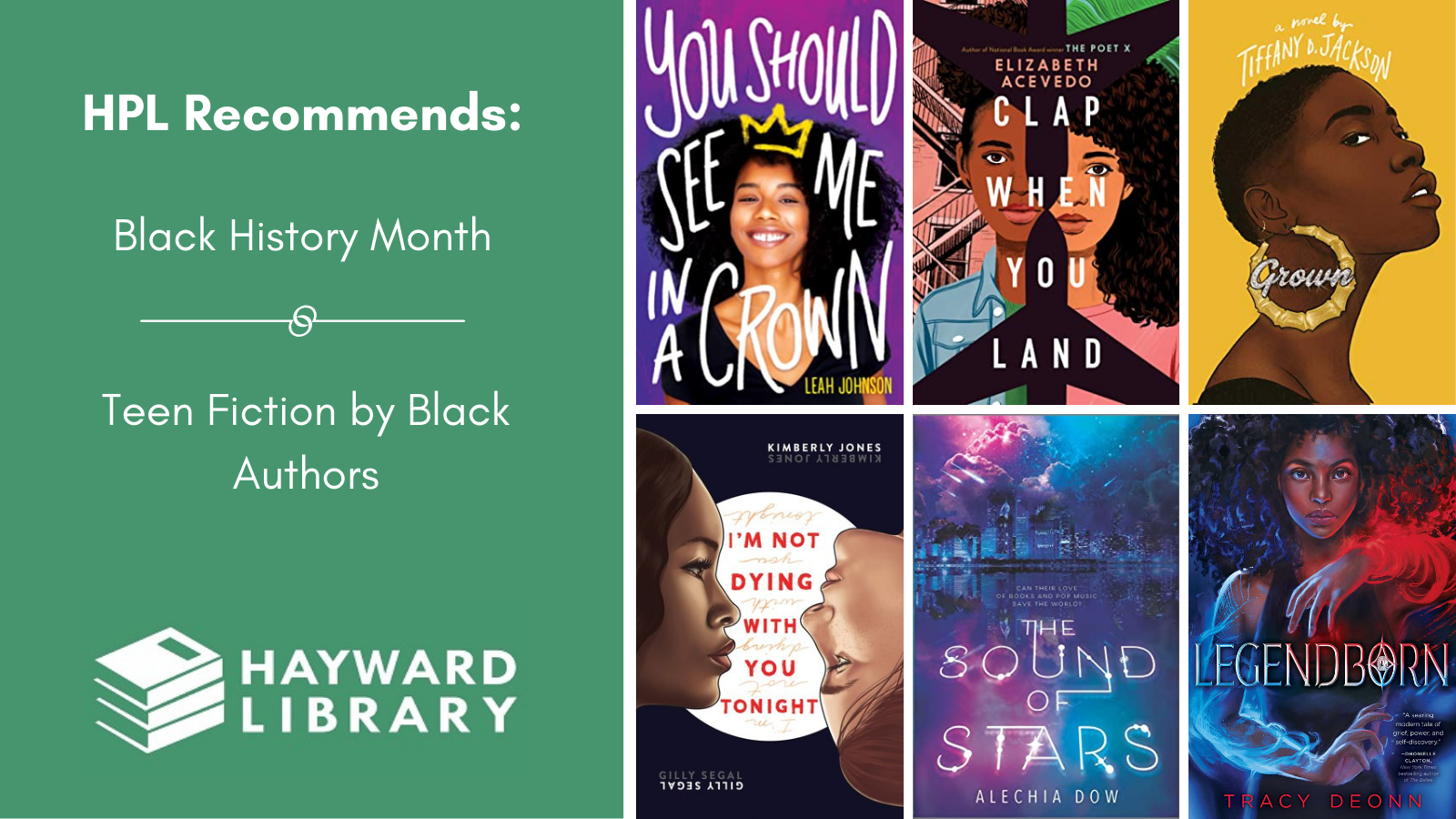 Collage of book covers with a green block on left side that says HPL Recommends, Black History Month, Teen Fiction by Black Authors in white text, with Hayward Library logo below it.