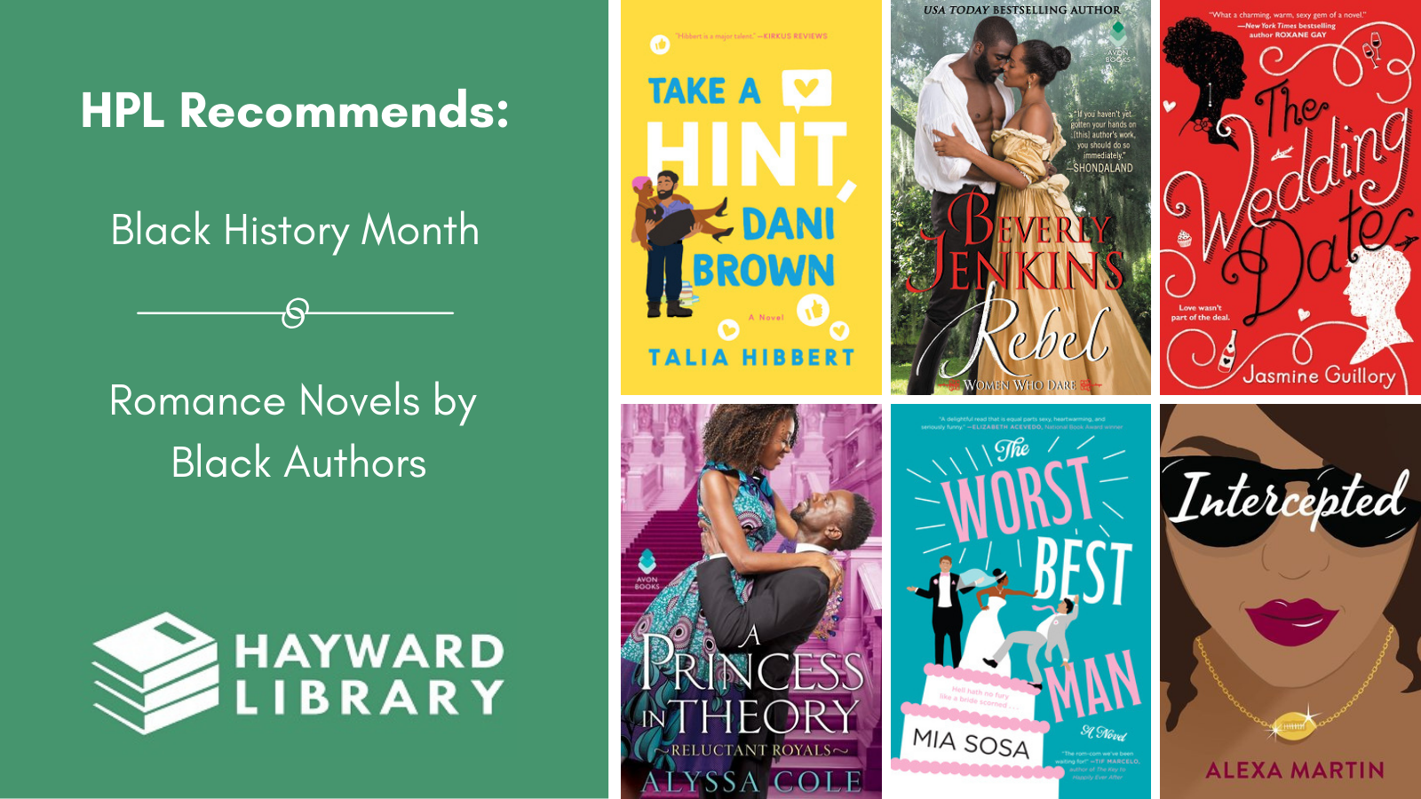 Collage of book covers with a green block on left side that says HPL Recommends, Black History Month, Romance Novels by Black Authors in white text, with Hayward Library logo below it.