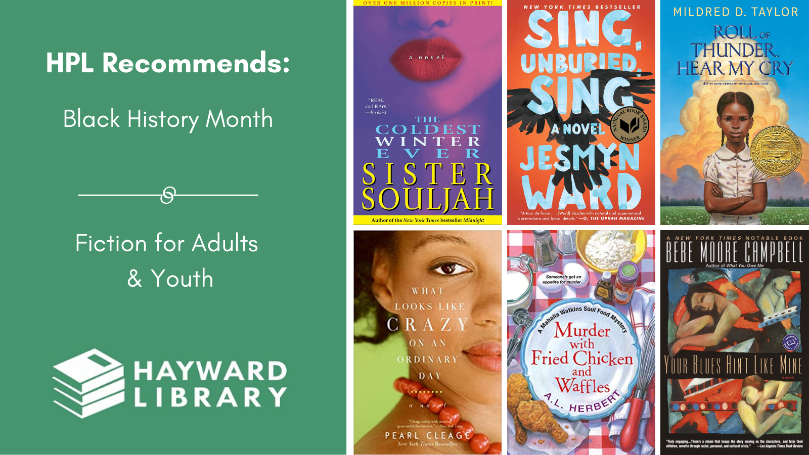 Collage of book covers with a green block on left side that says HPL Recommends, Black History Month, Fiction for Adults & Youth in white text, with Hayward Library logo below it.