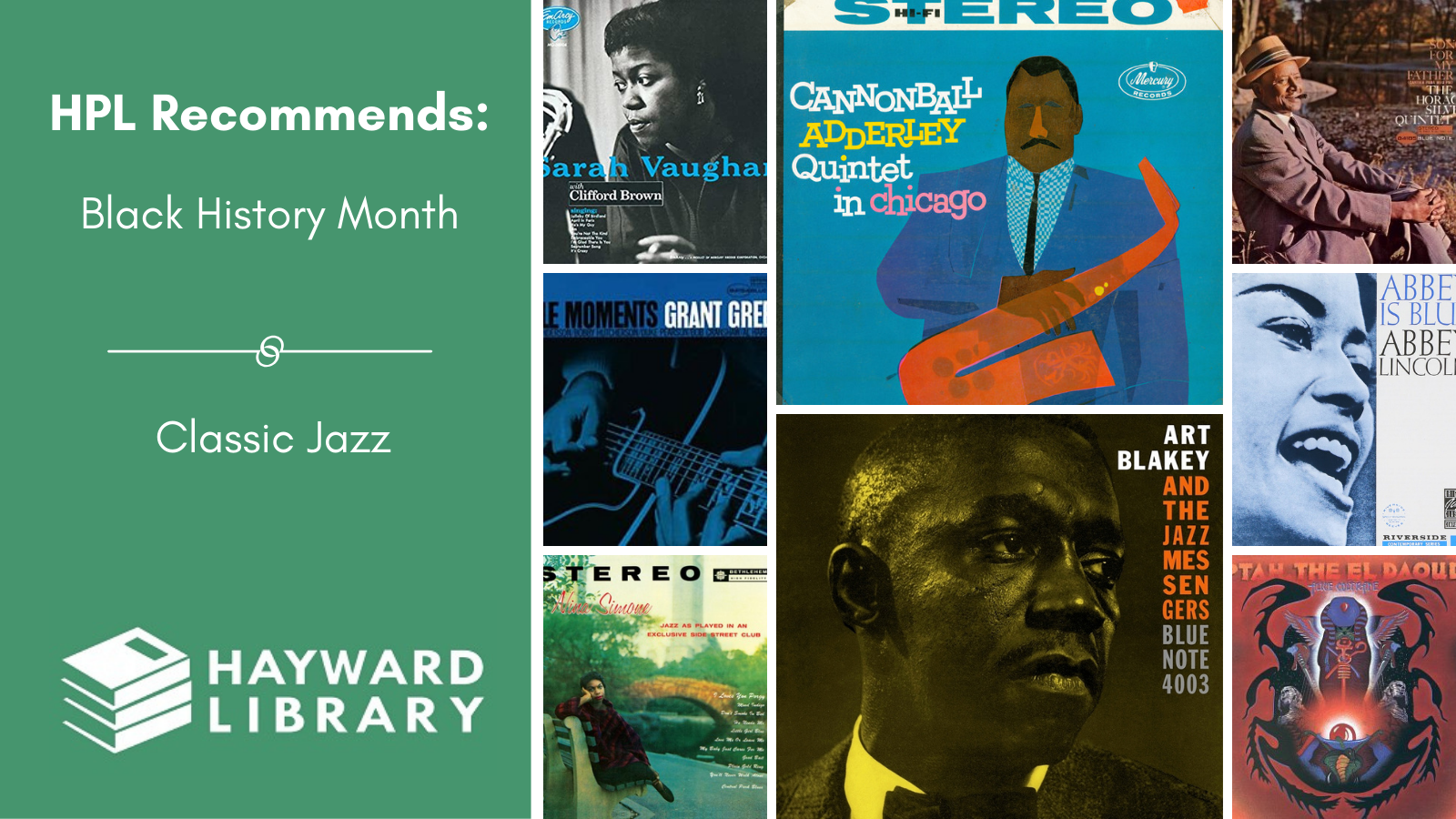 Collage of book covers with a green block on left side that says HPL Recommends, Black History Month, Classic Jazz in white text, with Hayward Library logo below it.