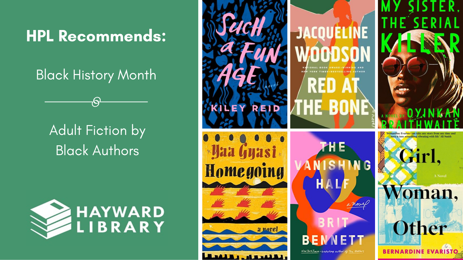 Collage of book covers with a green block on left side that says HPL Recommends, Black History Month, Adult Fiction by Black Authors in white text, with Hayward Library logo below it.