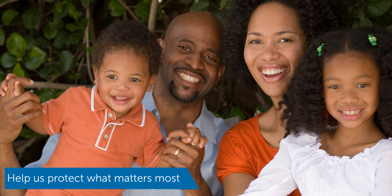 A family smiling above the text: Help us protect what matters most