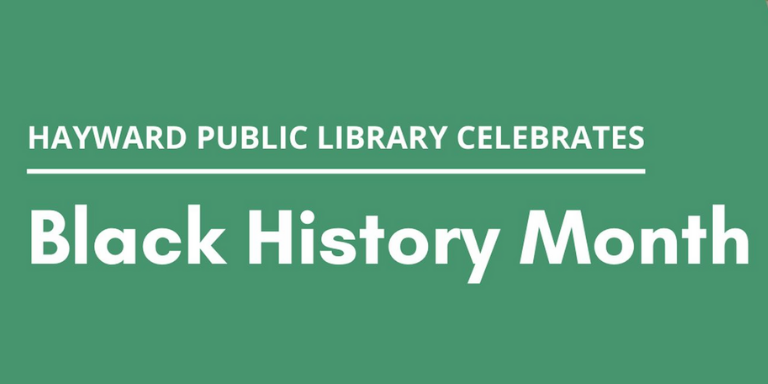 Hayward public Library Celebrates Black History Month